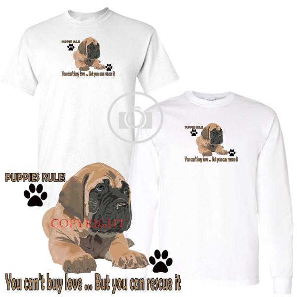 Mastiff Puppies Rule! Rescue Love Graphic Short / Long Sleeve White T Shirt (S-3X)
