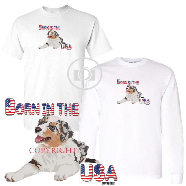 Australian Shepherd Puppies Rule! Born In The USA Letters Graphic Short / Long Sleeve White T Shirt (S-3X)