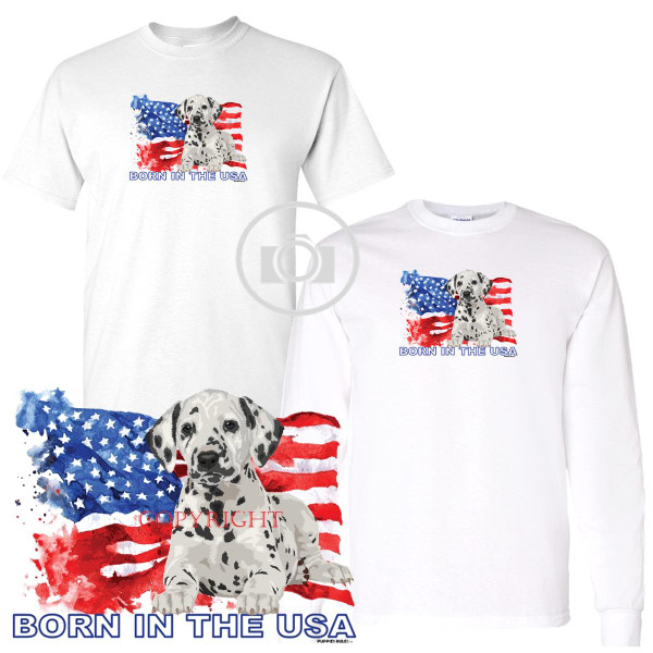Dalmatian Puppies Rule! Born In The USA Flag Graphic Short / Long Sleeve White T Shirt (S-3X)