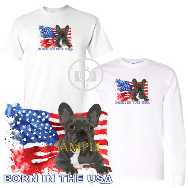 French Bulldog #2 Puppies Rule! Born In The USA Flag Graphic Short / Long Sleeve White T Shirt (S-3X)