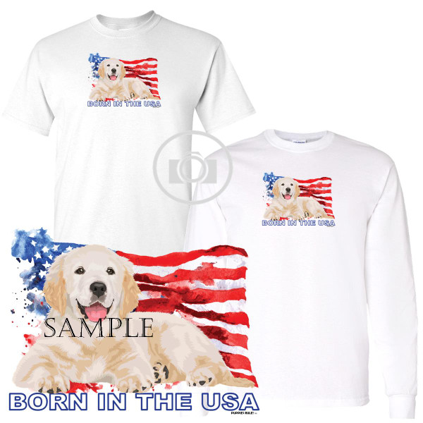 Golden Retriever #3 Puppies Rule! Born In The USA Flag Graphic Short / Long Sleeve White T Shirt (S-3X)