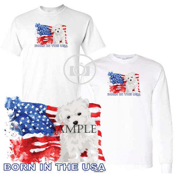 Maltese Puppies Rule! Born In The USA Flag Graphic Short / Long Sleeve White T Shirt (S-3X)