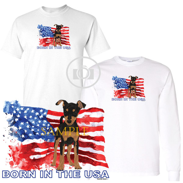 Miniature Pinscher  Min Pin Puppies Rule! Born In The USA Flag Graphic Short / Long Sleeve White T Shirt (S-3X)