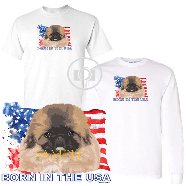 Pekingese Puppies Rule! Born In The USA Flag Graphic Short / Long Sleeve White T Shirt (S-3X)