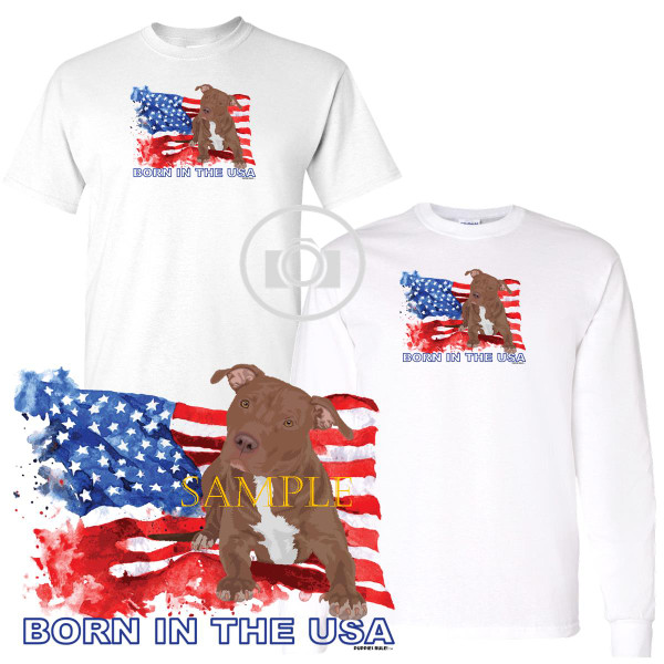 Pitbull Pit Bull #1 Puppies Rule! Born In The USA Flag Graphic Short / Long Sleeve White T Shirt (S-3X)