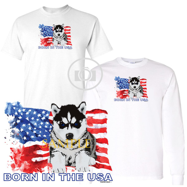 Siberian Husky #1 Puppies Rule! Born In The USA Flag Graphic Short / Long Sleeve White T Shirt (S-3X)