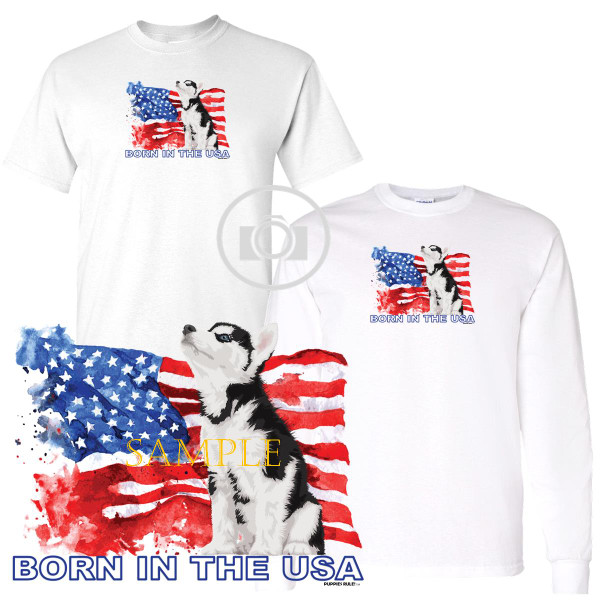 Siberian Husky #2 Puppies Rule! Born In The USA Flag Graphic Short / Long Sleeve White T Shirt (S-3X)