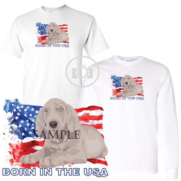 Weimaraner Puppies Rule! Born In The USA Flag Graphic Short / Long Sleeve White T Shirt (S-3X)