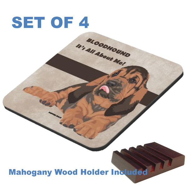 Bloodhound Dog Breed Puppies Rule .. It's All About Me Graphic Art 4 Gloss / Cork Coasters Set With Wood Holder