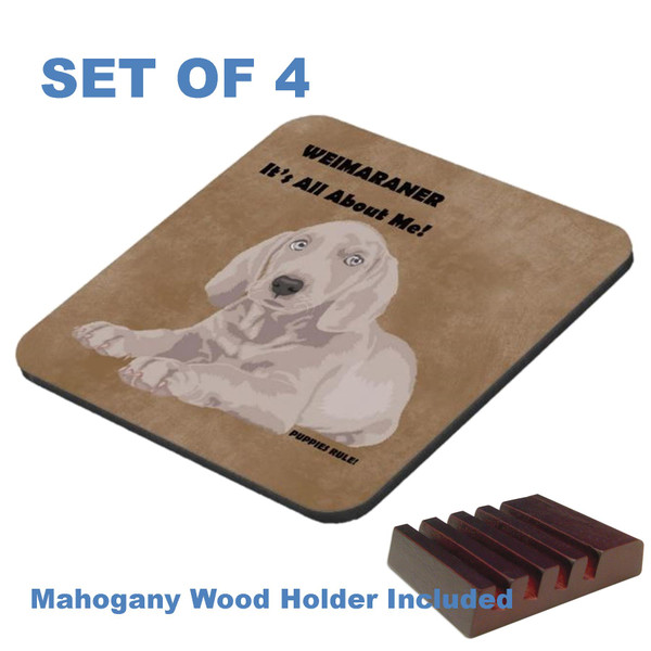 Weimaraner Dog Breed Puppies Rule .. It's All About Me Graphic Art 4 Gloss / Cork Coasters Set With Wood Holder