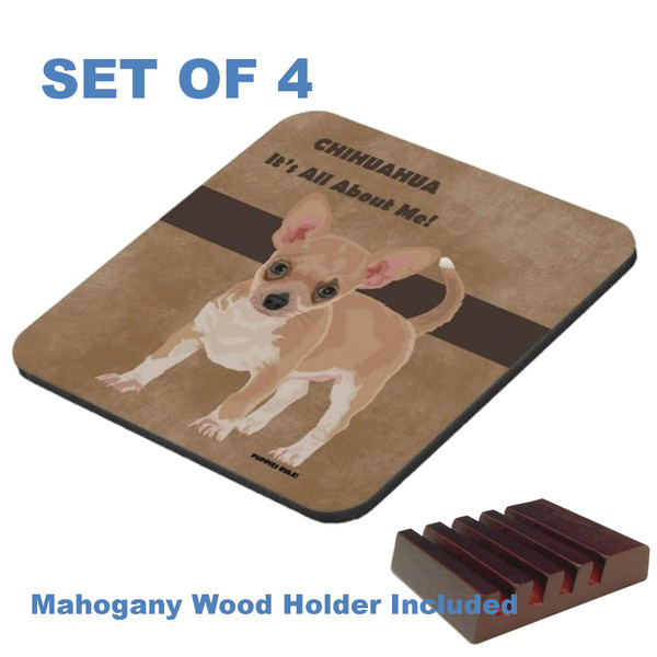 Chihuahua Dog Breed Puppies Rule .. It's All About Me Graphic Art 4 Gloss / Cork Coasters Set With Wood Holder