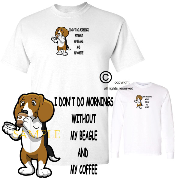 Beagle Dog Breed I Don't Do Mornings Without Dog And Coffee Cartoon Graphic T Shirt (S-3X)