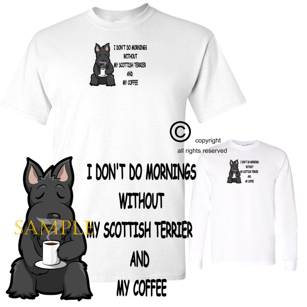 Scottish Terrier Dog Breed I Don't Do Mornings Without Dog And Coffee Cartoon Graphic T Shirt (S-3X)