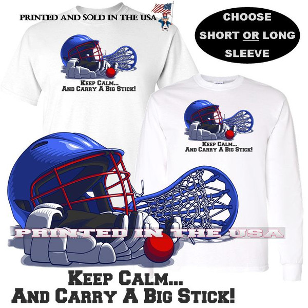 Lacrosse Team Player Keep Calm ... Carry Big Stick Equipment Graphic T Shirt (S-3X)