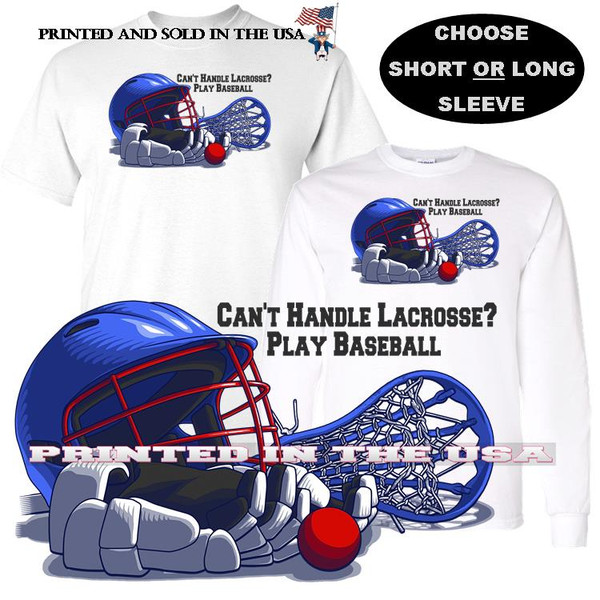Lacrosse Team Player Can't Handle It ... Play Baseball Equipment Graphic T Shirt (S-3X)