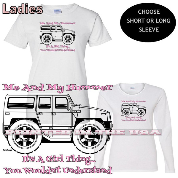 (HUM) Me & My Hummer Girl Thing .. Wouldn't Understand DigiRods / Koolart Car Cartoon Graphic Art Ladies T Shirt