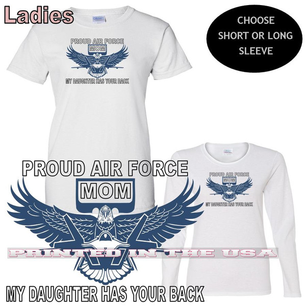 My Daughter Has Your Back Proud Air Force Mom USAF Family Pride Ladies T Shirt