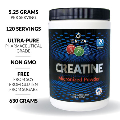 Creatine Monohydrate has been extensively studied in clinical research and shown to support muscle strength, power and size in combination with high intensity activity. Eniva Health's Creatine Powder provides premium creatine monohydrate in micronized form for easy mixing and better delivery to the body. • Micronized • Soy Free • Gluten Free • Non GMO • No Artificial Sweeteners • No Artificial Flavors • No Artificial Colors • No Sugars