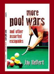More Pool Wars by Jay Helfert