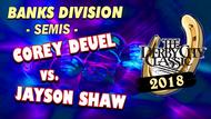 Corey Deuel vs. Jayson Shaw (Semi's)*