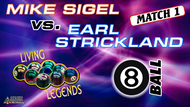 MATCH #1: 8 BALL: Earl, having recently won an event in Europe. was in a much more competitive form and totally dominated the opening 8-ball encounter. Mike, realizing just how out of assault-stroke he actually was, let us into his outermost thoughts.  Earl Strickland (1-0) def. Mike Sigel (0-1) 8-2