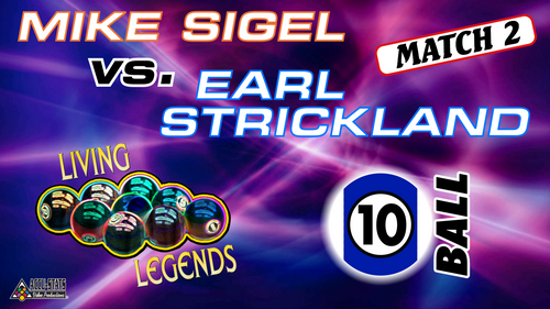 MATCH #2: 10 BALL: Earl, listening in, gained more confidence, that is until his game 10-ball skidded on him! Mike, giddied-up by his own commentary, showed true spunk and climbed to the hill.  Earl Strickland (2-0) def. Mike Sigel (0-2) 8-7