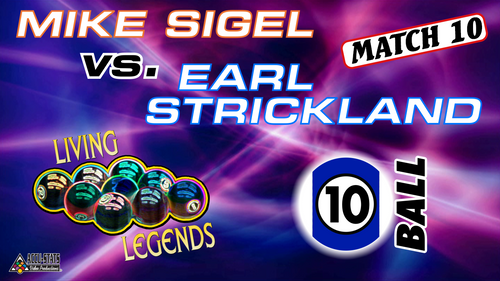 MATCH #10: 10-BALL: Mike almost made it, but Earl's championship chops proved impenetrable.  Earl Strickland (7-3) def. Mike Sigel (3-7) 8-6