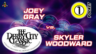 D22-1P4: Joey Gray vs. Skyler Woodward
