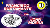 D22-1P5: Francisco Bustamante vs. John Morra *