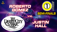 D22-1P10: Roberto Gomez vs. Justin Hall (Semi-Finals) *