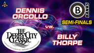 D22-B01D: Dennis Orcollo vs. Billy Thorpe (Semi-Finals) *