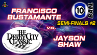 D22-10B14D: Francisco Bustamante vs. Jayson Shaw (Semi-Finals #2) *