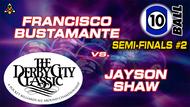 D22-10B14D: Francisco Bustamante vs. Jayson Shaw (Semi-Finals #2) *