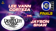 D22-10B15D: Lee Vann Corteza vs. Jayson Shaw (Finals) *