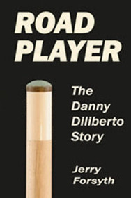 Road Player - The Danny DiLiberto Story