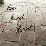 Be Kind First