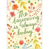 The Beginning Is Today Greeting Card