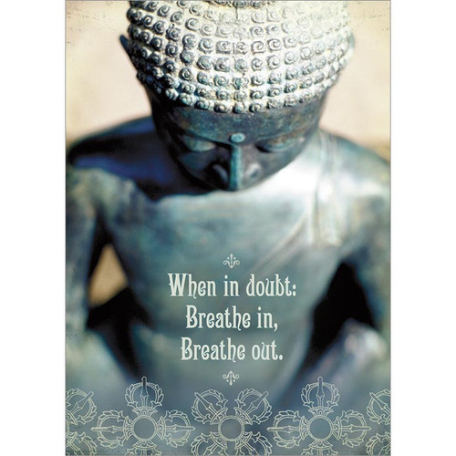 Breathe In, Breathe Out Greeting Card