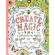 Create Magic Coloring Book by Katie Daisy