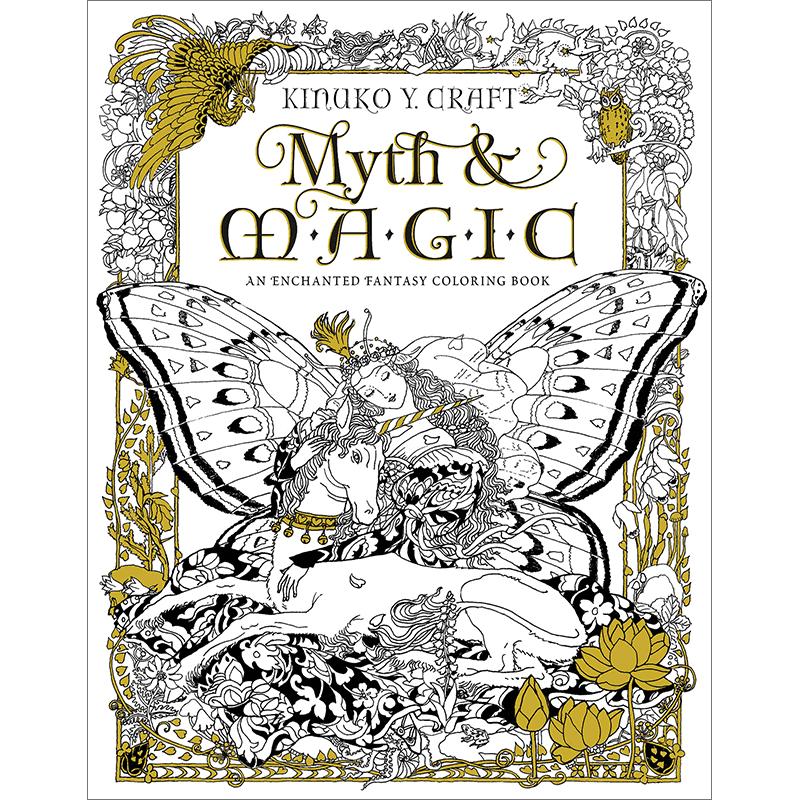 - Myth & Magic: An Enchanted Fantasy Coloring Book By Kinuko Y. Craft Amber  Lotus Publishing