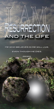 Church Banner featuring Empty Tomb with I Am the Resurrection & Life Theme
