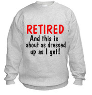 retirement dress code sweatshirt
