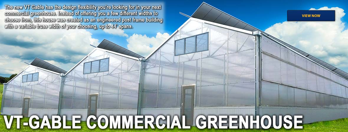 The new VT Gable has the design flexibility you're looking for in your next commercial greenhouse.