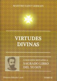 VIRTUDES DIVINAS - MAESTRO SAINT GERMAIN (SAGRADO LIBRO DEL YO SOY PARTE 2)