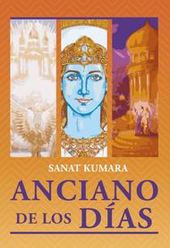 ANCIANO DE LOS DÍAS - SANAT KUMARA (LIBRO)