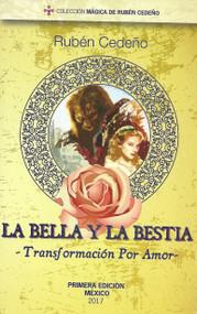 LA BELLA Y LA BESTIA/TRANSFORMACIÓN POR AMOR - RUBÉN CEDEÑO (LIBRO)