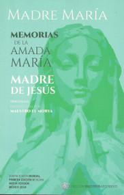 MEMORIAS DE LA AMADA MARÍA - MAESTRO EL MORYA