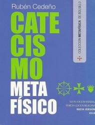 CATECISMO METAFÍSICO - RUBÉN CEDEÑO (LIBRO) EDITORIAL KENICH AHAN