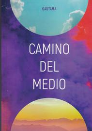 CAMINO DEL MEDIO - GAUTAMA (LIBRO)