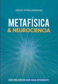 METAFÍSICA & NEUROCIENCIA - DIEGO STANCAMPIANO (LIBRO)